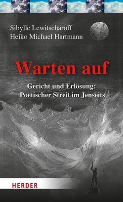 Warten auf von Hartmann,  Heiko Michael, Lewitscharoff,  Sibylle