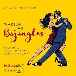 Warten auf Bojangles von Bourdeaut,  Olivier, Cassau,  Norma, Stadlober,  Robert, Zirner,  August