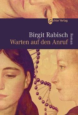 Warten auf den Anruf von Rabisch,  Birgit