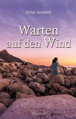 Warten auf den Wind von Irma,  Joubert, Weissenborn,  Thomas