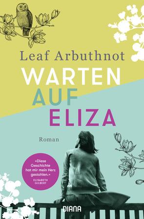 Warten auf Eliza von Arbuthnot,  Leaf, Burkhardt,  Christiane, Scheiber,  Lisa