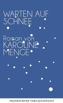 Warten auf Schnee von Menge,  Karoline