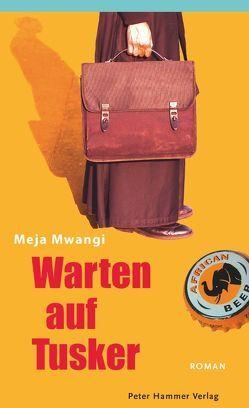 Warten auf Tusker von Himmelreich,  Jutta, Mwangi,  Meja