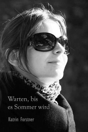 Warten, bis es Sommer wird von Forstner,  Katrin