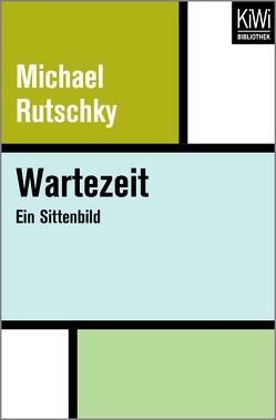 Wartezeit von Rutschky,  Michael