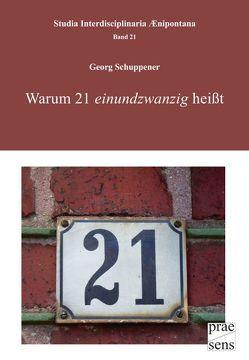 """Warum 21 """"einundzwanzig"""" heißt von Schuppener,  Georg"""