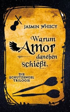 Warum Amor danebenschießt. von Whiscy,  Jasmin
