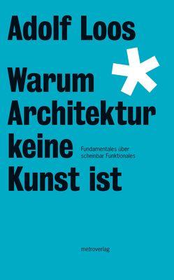 Warum Architektur keine Kunst ist von Loos,  Adolf