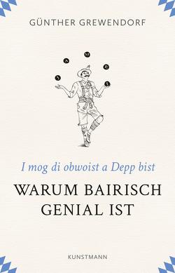 Warum Bairisch genial ist von Grewendorf,  Günther
