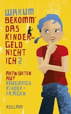 Warum bekomm' das Kindergeld nicht ich? von Kaube,  Jürgen, Küchemann,  Fridtjof, Schmid,  Stefan