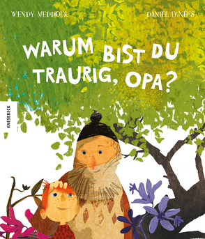 Warum bist du traurig, Opa? von Egnéus,  Daniel, Kröll,  Tatjana, Meddour,  Wendy