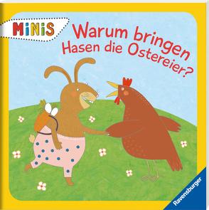 Warum bringen Hasen die Ostereier? von Greune,  Mascha, Silke,  Wolfrum