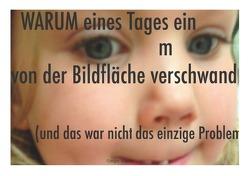 WARUM-Bücher / WARUM eines Tages ein m von der Bildfläche verschwand von Aigner,  Gregor