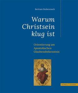 Warum Christsein klug ist von Stubenrauch,  Bertram