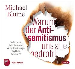 Warum der Antisemitismus uns alle bedroht von Blume,  Michael