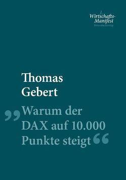 Warum der DAX auf 10.000 Punkte steigt von Gebert,  Thomas