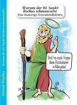 Warum der hl. Sankt Rochus schmunzelte von Wipfler,  Orturd