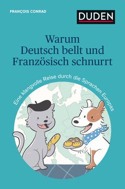 Warum Deutsch bellt und Französisch schnurrt von Baumann,  Johanna, Conrad,  Francois