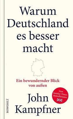 Warum Deutschland es besser macht von Kampfner,  John, Steckhan,  Barbara, Wollermann,  Thomas