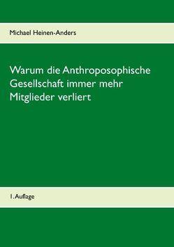 Warum die Anthroposophische Gesellschaft immer mehr Mitglieder verliert von Heinen-Anders,  Michael