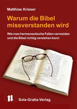 Warum die Bibel missverstanden wird von Krieser,  Matthias