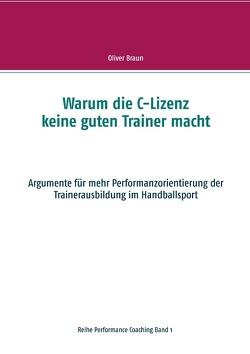 Warum die C-Lizenz keine guten Trainer macht von Braun,  Oliver