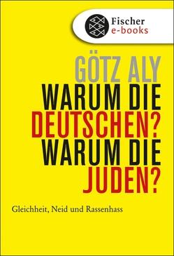 Warum die Deutschen? Warum die Juden? von Aly,  Götz