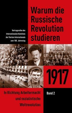 Warum die Russische Revolution studieren / Warum die Russische Revolution studieren: 1917 von Carter,  Tom, Grey,  Barry, Marsden,  Chris, North,  David