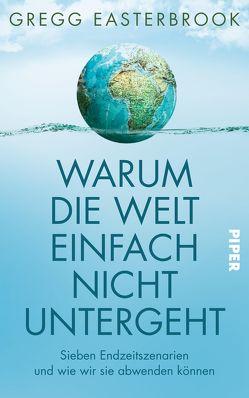 Warum die Welt einfach nicht untergeht von Easterbrook,  Gregg, Petersen,  Karsten