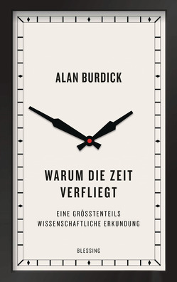 Warum die Zeit verfliegt von Badal,  Yvonne, Burdick,  Alan