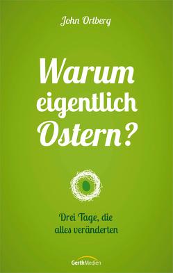 Warum eigentlich Ostern? von Ortberg,  John