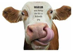 WARUM eines Mittags eine Kuh zu McDonalds ging von Aigner,  Gregor