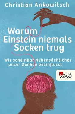 Warum Einstein niemals Socken trug von Ankowitsch,  Christian