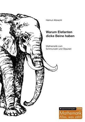 Warum Elefanten dicke Beine haben von Albrecht,  Helmut
