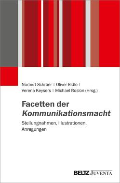 Warum entfaltet kommunikatives Handeln auch ohne Gewalt und Herrschaft Macht? von Bidlo,  Oliver, Keysers,  Verena, Roslon,  Michael, Schröer,  Norbert