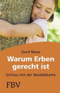 Warum erben gerecht ist von Maas,  Gerd