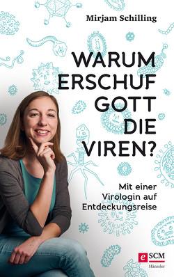 Warum erschuf Gott die Viren? von Schilling,  Mirjam