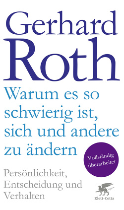 Warum es so schwierig ist, sich und andere zu ändern von Roth,  Gerhard