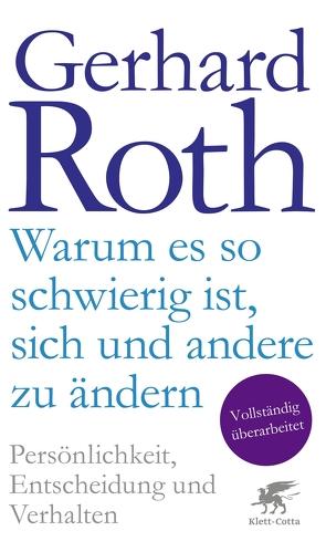Warum es so schwierig ist, sich und andere zu ändern von Herbst,  Sebastian, Roth,  Gerhard
