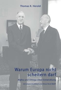 Warum Europa nicht scheitern darf von Herold,  Thomas K.