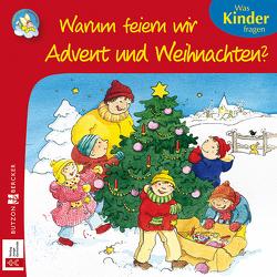 Warum feiern wir Advent und Weihnachten? von Leberer,  Sigrid