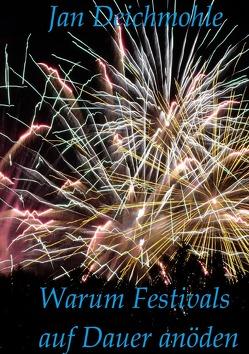 Warum Festivals auf Dauer anöden von Deichmohle,  Jan