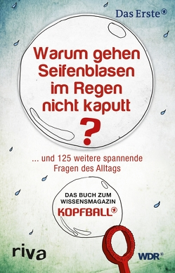 Warum gehen Seifenblasen im Regen nicht kaputt von Müller,  Anna
