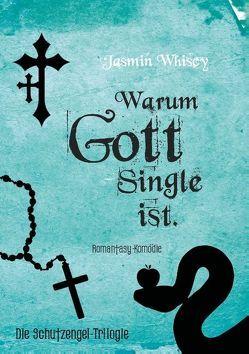 Warum Gott Single ist von Whiscy,  Jasmin