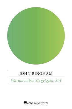 Warum haben Sie gelogen, Sir? von Bingham,  John, Kolbenhoff,  Walter