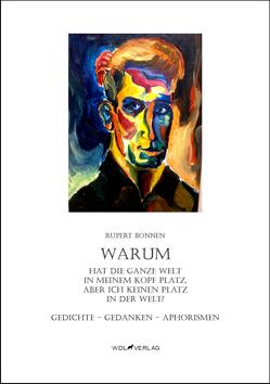 WARUM hat die ganze Welt in meinem Kopf Platz aber ich keinen Platz in der Welt von Rupert,  Bonnen