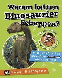 Warum hatten Dinosaurier Schuppen? von Cushion,  Sarah