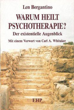 Warum heilt Psychotherapie? von Bergantino,  Len, Hölscher,  Irmgard, Sreckovic,  Anna, Sreckovic,  Milan, Whitaker,  Carl A