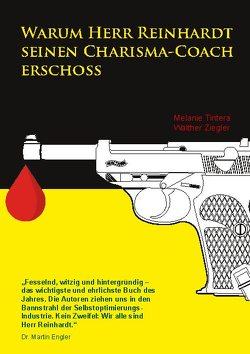 Warum Herr Reinhardt seinen Charisma-Coach erschoss von Tintera,  Melanie, Ziegler,  Walther