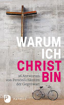 Warum ich Christ bin von Bukovec,  Predrag, Tröbinger,  Christoph